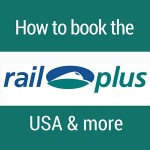 BOOK RAIL TRAVEL IN THE USA & MORE WITH RAIL PLUS