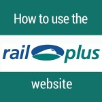HOW TO USE THE RAIL PLUS WEBSITE