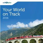 RAIL PLUS YOUR WORLD ON TRACK 2016 (BROCHURE)