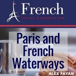 PARIS AND FRENCH WATERWAYS WITH THE FRENCH TRAVEL CONNECTION