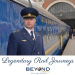 LEGENDARY RAIL JOURNEYS WITH BEYOND TRAVEL
