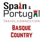 BASQUE COUNTRY WITH THE SPAIN & PORTUGAL TRAVEL CONNECTION