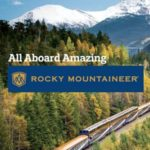 ROCKY MOUNTAINEER – ALL ABOARD AMAZING