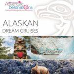 ADVENTURE DESTINATIONS ALASKAN DREAM CRUISES 2017 (BROCHURE)