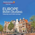 TRAVELMARVEL EUROPE RIVER CRUISING 2018 PREVIEW (BROCHURE)