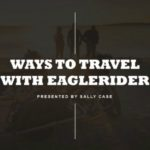 WAYS TO TRAVEL WITH EAGLERIDER