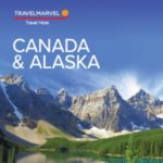 TRAVELMARVEL CANADA & ALASKA 2018 PREVIEW (BROCHURE)