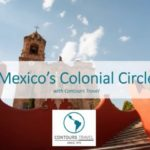 CONTOURS TRAVEL – MEXICO'S COLONIAL CIRCLE