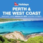 QANTAS HOLIDAYS PERTH & THE WEST COAST 2017-2018 (BROCHURE)