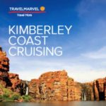 TRAVELMARVEL KIMBERLEY COAST CRUISING 2018 (BROCHURE)