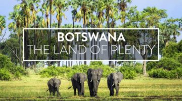 BOTSWANA THE LAND OF PLENTY
