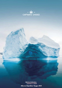 Captains Choice Silversea Expedition Voyages 2018