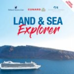 EUROPE 2018 LAND & SEA EXPLORER WITH PRINCESS CRUISES, CUNARD & HOLLAND AMERICA LINE (BROCHURE)