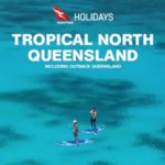 QANTAS HOLIDAYS TROPICAL NORTH QUEENSLAND 2018-2019 (BROCHURE)