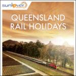 SUNLOVER HOLIDAYS QUEENSLAND RAIL HOLIDAYS 2018-19 (BROCHURE)