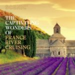SCENIC FRANCE RIVER CRUISING 2018 (BROCHURE)