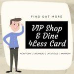 VIP SHOP & DINE 4LESS CARD