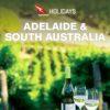 QANTAS HOLIDAYS ADELAIDE & SOUTH AUSTRALIA 2018-2019 (BROCHURE)
