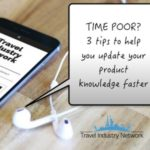 TIME POOR? 3 TIPS TO UPDATE YOUR PRODUCT KNOWLEDGE FASTER